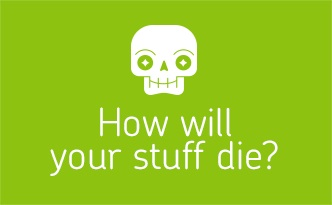 How Did Your Stuff Die?